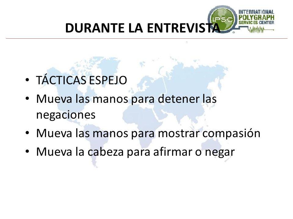 DURANTE LA ENTREVISTA TÁCTICAS ESPEJO