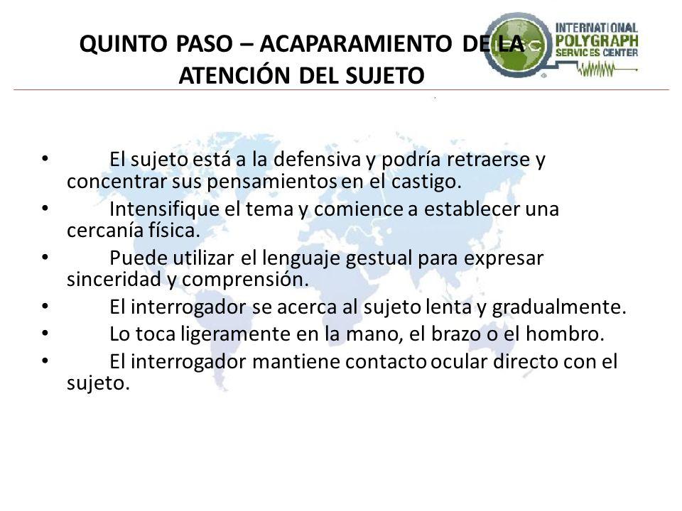 QUINTO PASO – ACAPARAMIENTO DE LA ATENCIÓN DEL SUJETO