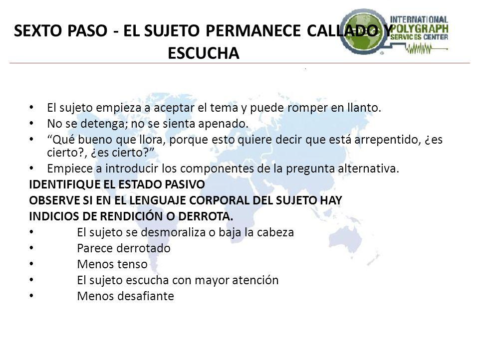SEXTO PASO - EL SUJETO PERMANECE CALLADO Y ESCUCHA