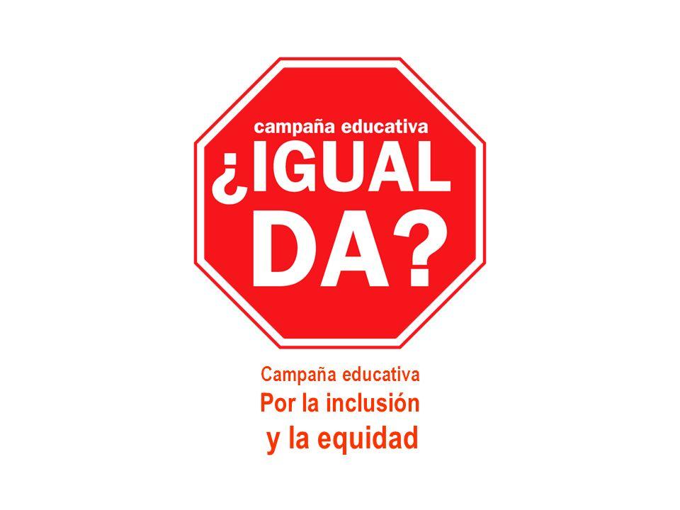 Campaña educativa Por la inclusión y la equidad