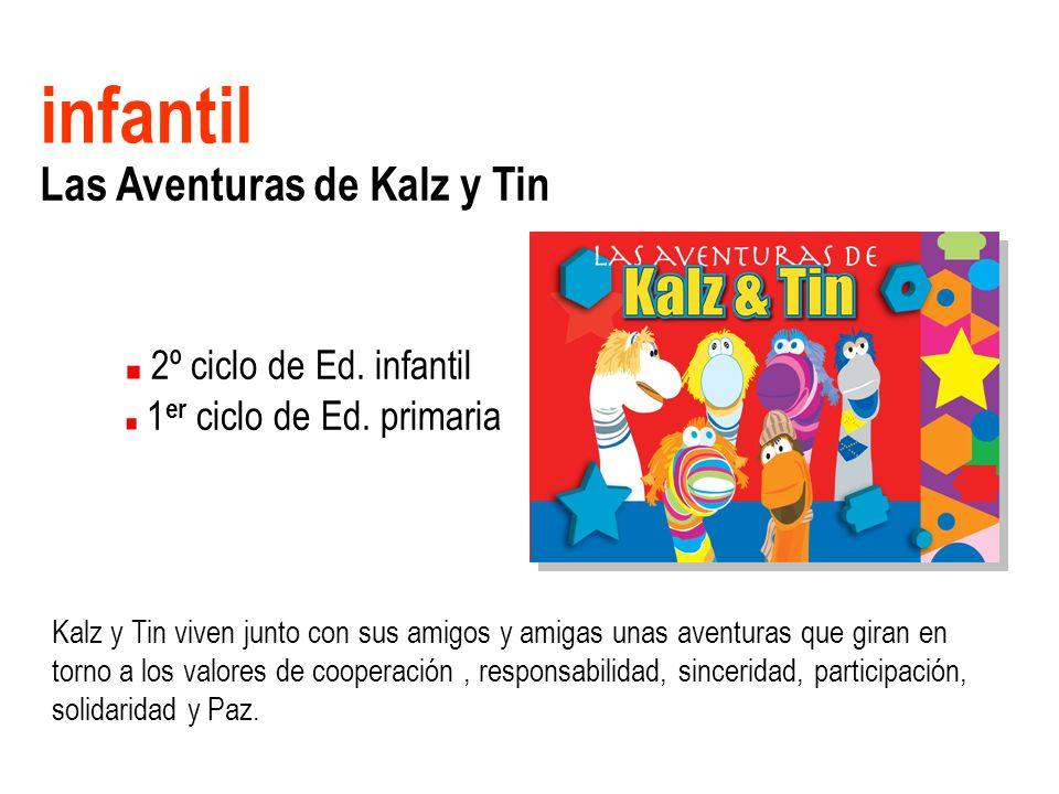 infantil Las Aventuras de Kalz y Tin 2º ciclo de Ed. infantil