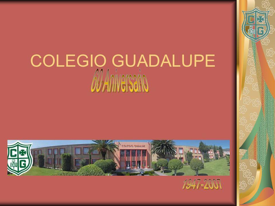 COLEGIO GUADALUPE 60 Aniversario 1947-2007