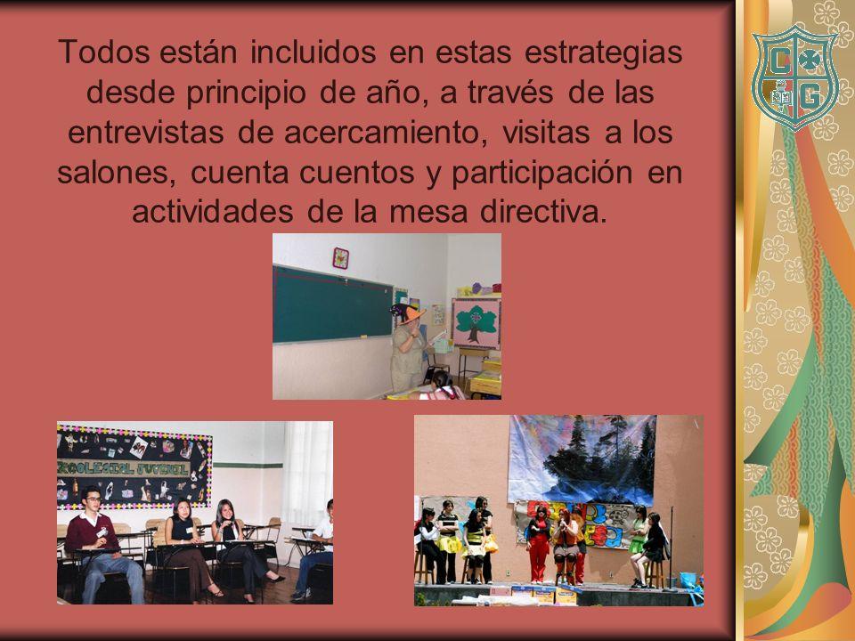 Todos están incluidos en estas estrategias desde principio de año, a través de las entrevistas de acercamiento, visitas a los salones, cuenta cuentos y participación en actividades de la mesa directiva.