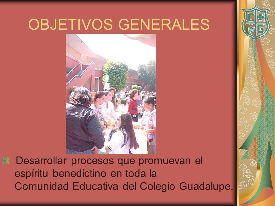 OBJETIVOS GENERALES Desarrollar procesos que promuevan el