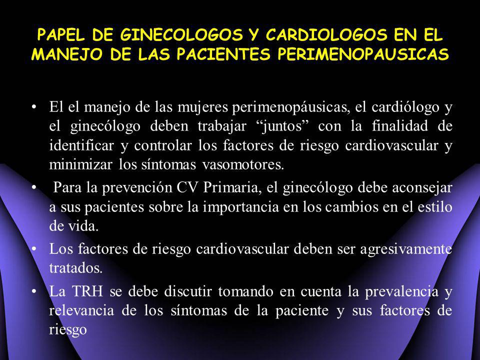 PAPEL DE GINECOLOGOS Y CARDIOLOGOS EN EL MANEJO DE LAS PACIENTES PERIMENOPAUSICAS