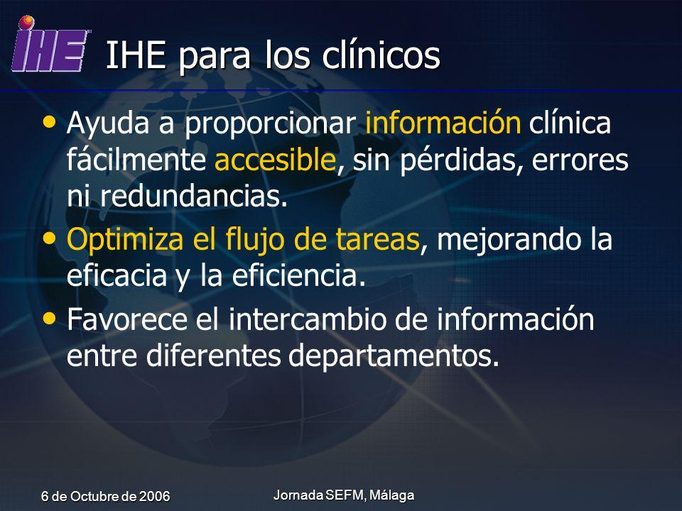 IHE para los clínicos Ayuda a proporcionar información clínica fácilmente accesible, sin pérdidas, errores ni redundancias.