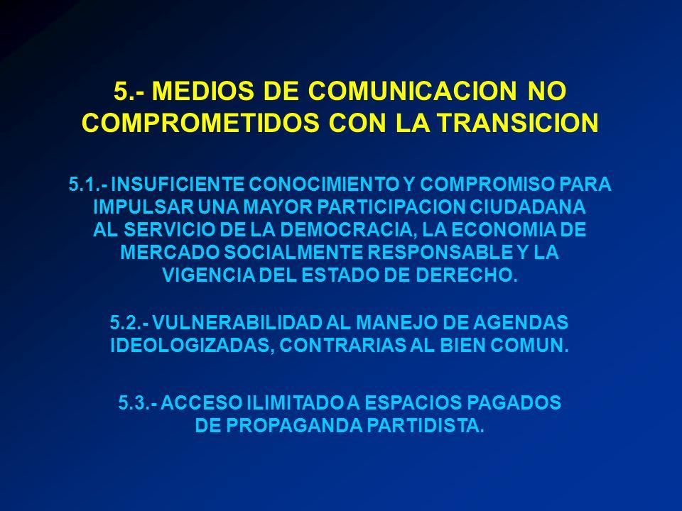 5.- MEDIOS DE COMUNICACION NO COMPROMETIDOS CON LA TRANSICION