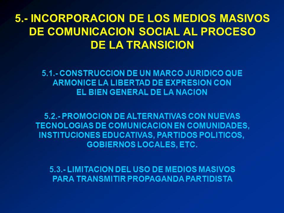 5.- INCORPORACION DE LOS MEDIOS MASIVOS