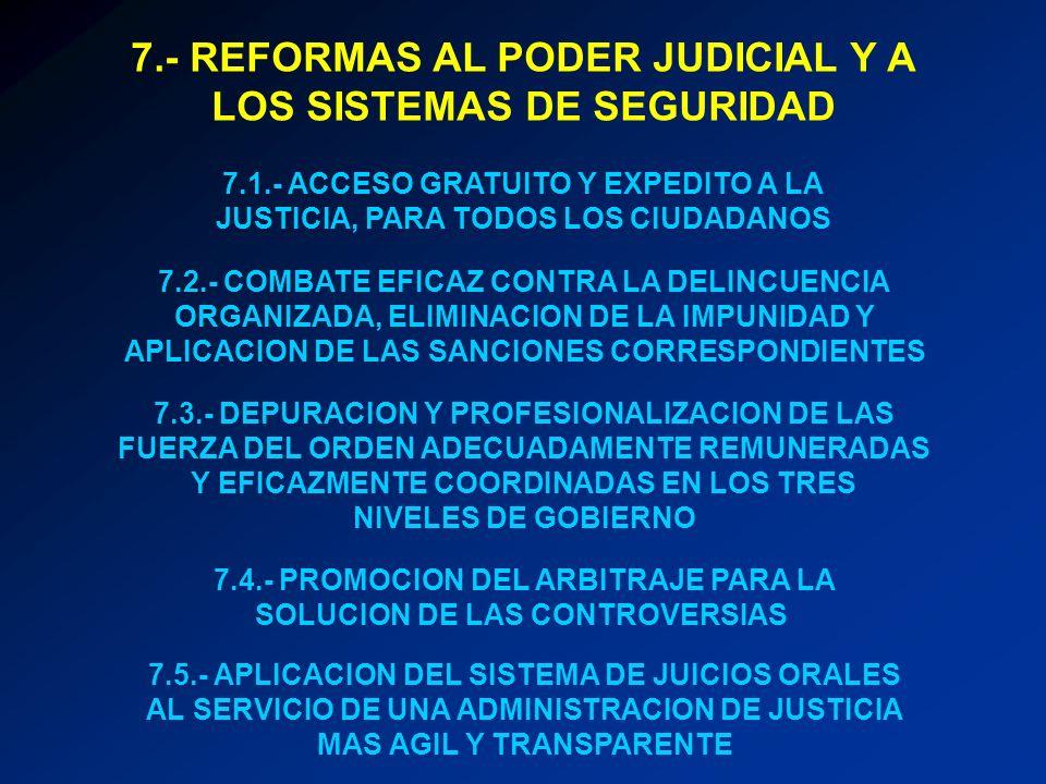 7.- REFORMAS AL PODER JUDICIAL Y A LOS SISTEMAS DE SEGURIDAD