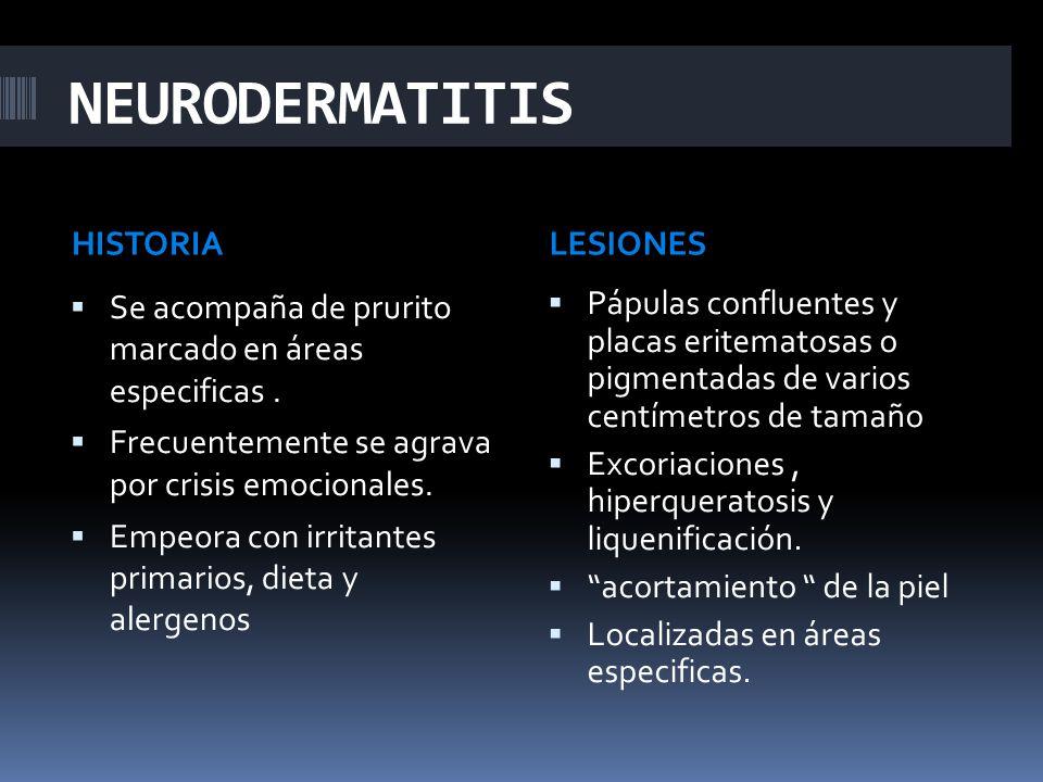 NEURODERMATITIS HISTORIA LESIONES