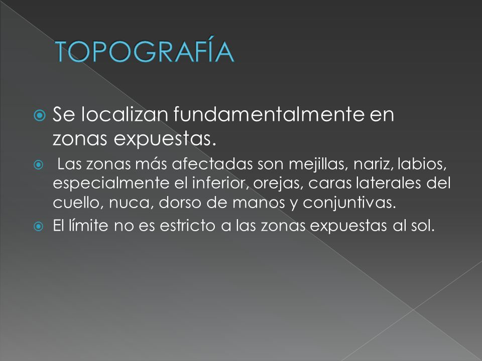 TOPOGRAFÍA Se localizan fundamentalmente en zonas expuestas.