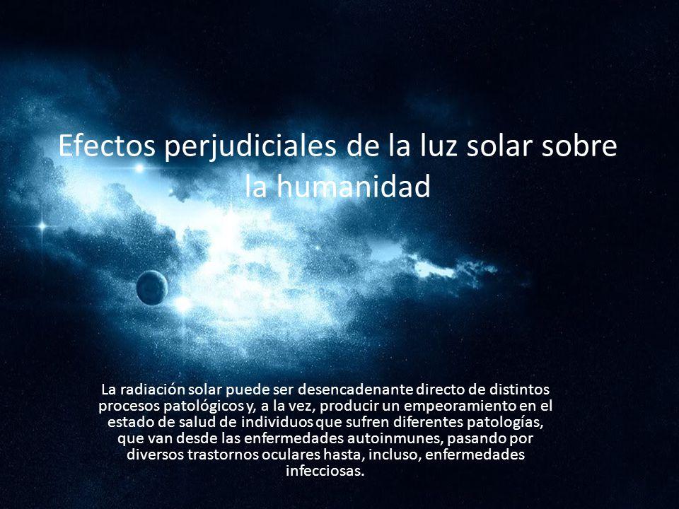 Efectos perjudiciales de la luz solar sobre la humanidad