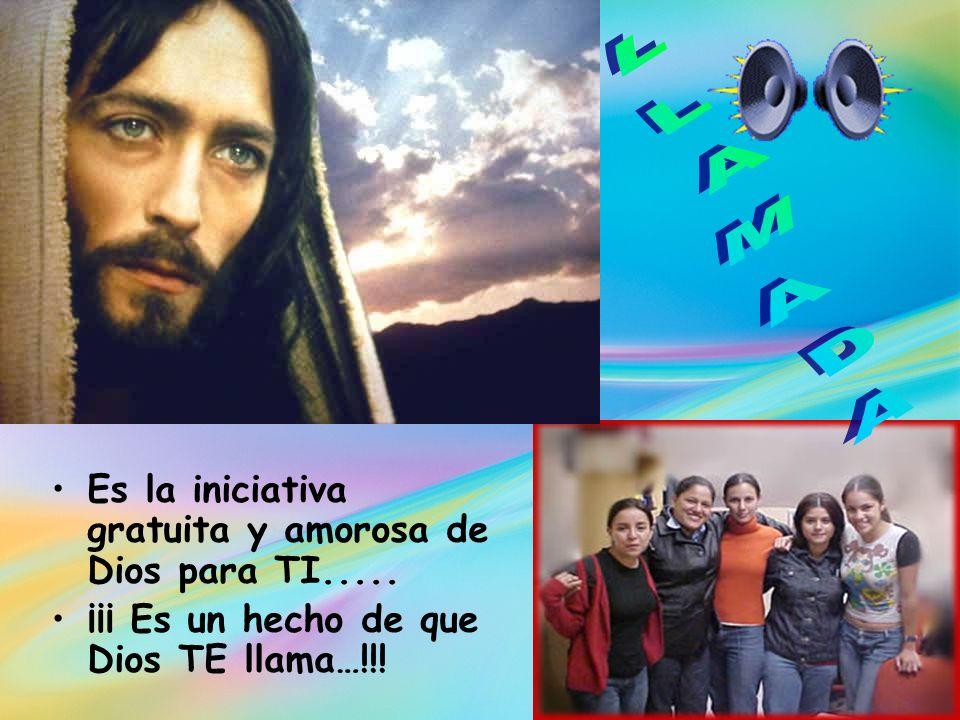 LLAMADA Es la iniciativa gratuita y amorosa de Dios para TI.....