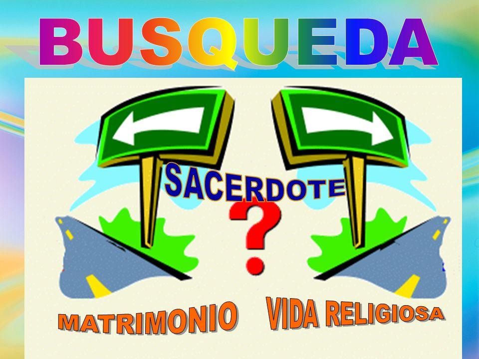 BUSQUEDA SACERDOTE VIDA RELIGIOSA MATRIMONIO