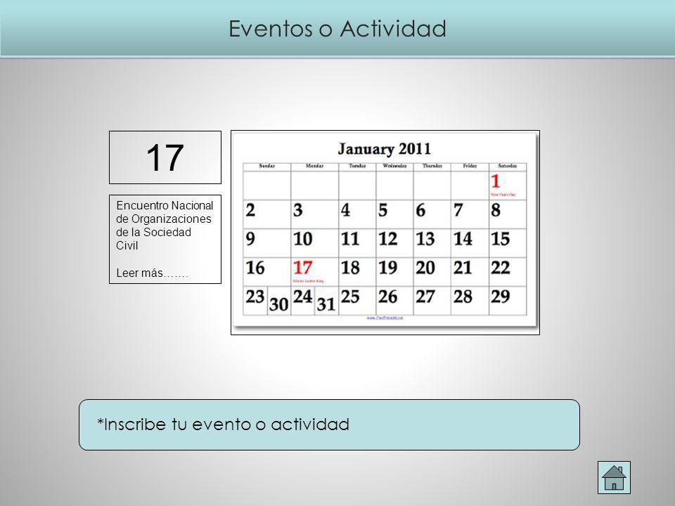 17 Eventos o Actividad *Inscribe tu evento o actividad