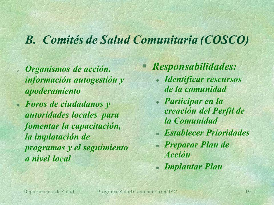 B. Comités de Salud Comunitaria (COSCO)