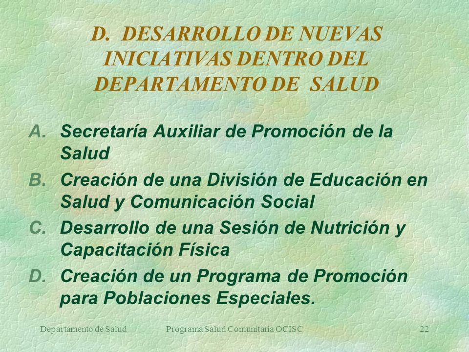 D. DESARROLLO DE NUEVAS INICIATIVAS DENTRO DEL DEPARTAMENTO DE SALUD