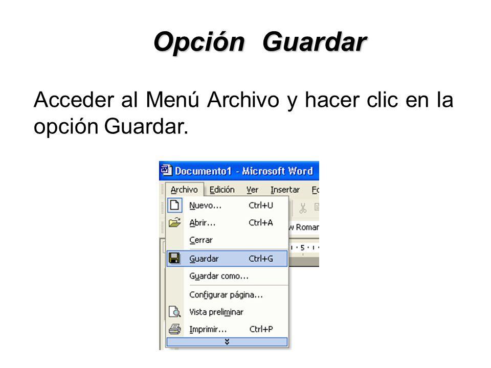 Opción Guardar Acceder al Menú Archivo y hacer clic en la opción Guardar.