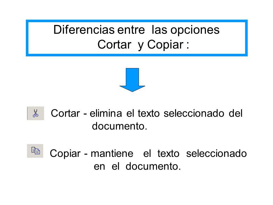 Diferencias entre las opciones Cortar y Copiar :