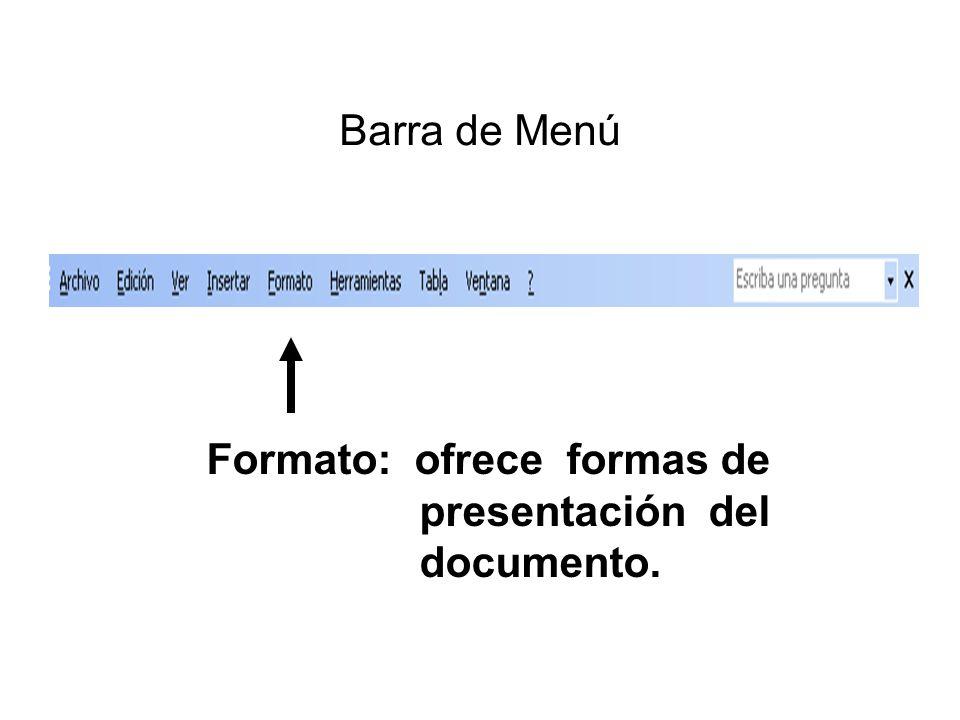 Formato: ofrece formas de presentación del documento.