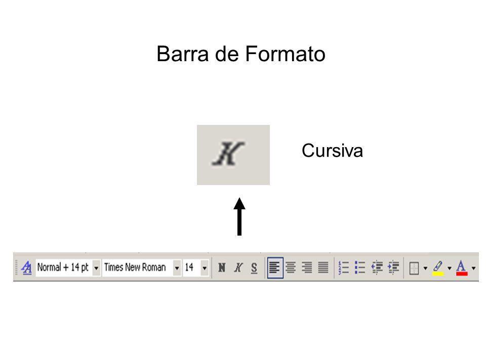 Barra de Formato Cursiva Por ejemplo: