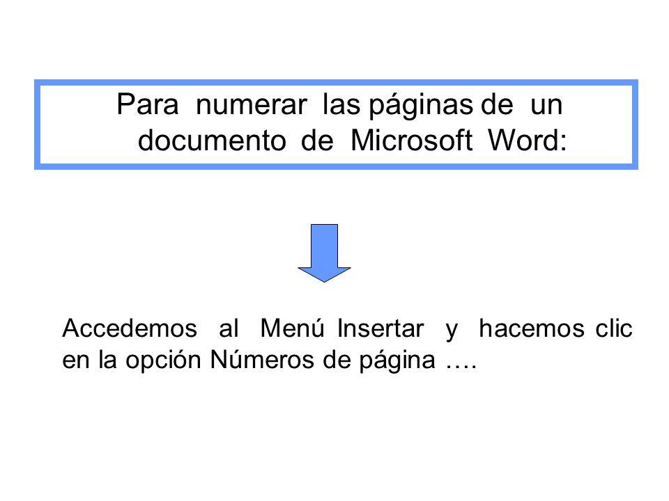 Para numerar las páginas de un documento de Microsoft Word: