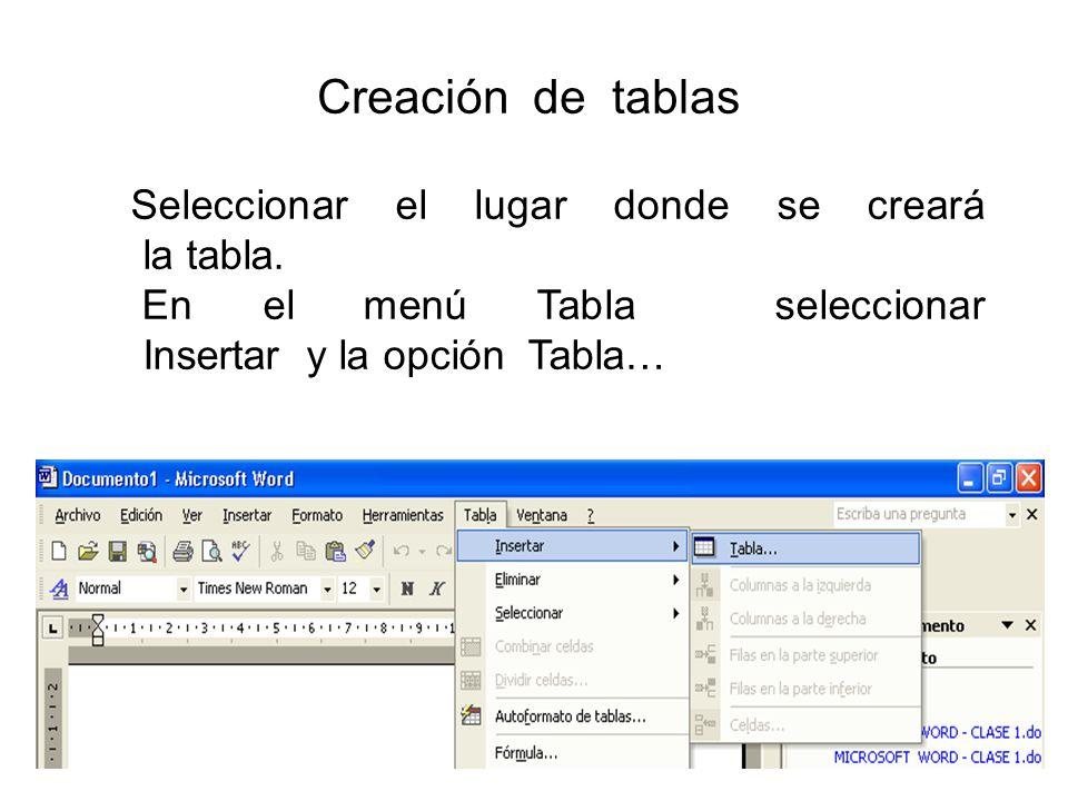 Creación de tablas Seleccionar el lugar donde se creará la tabla.