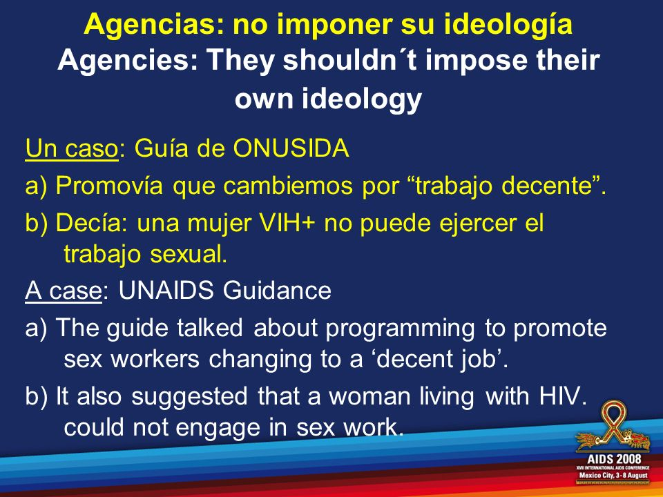Agencias: no imponer su ideología Agencies: They shouldn´t impose their own ideology