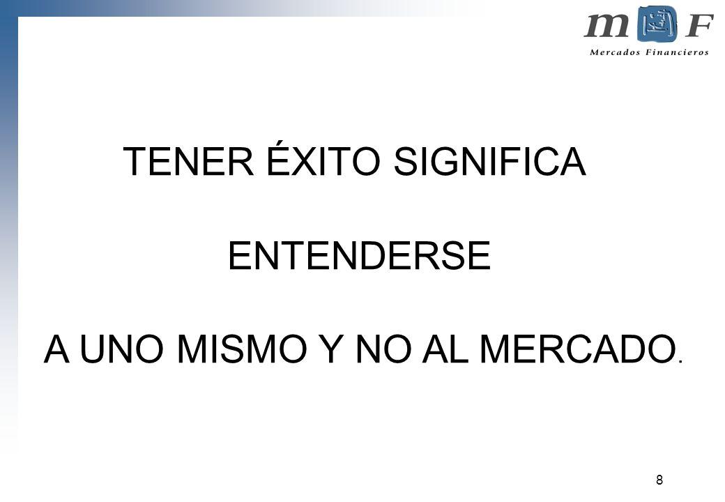 A UNO MISMO Y NO AL MERCADO.