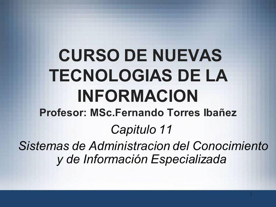 CURSO DE NUEVAS TECNOLOGIAS DE LA INFORMACION Profesor: MSc