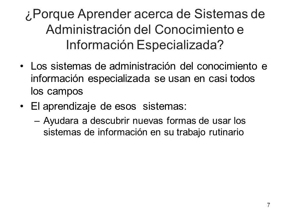 ¿Porque Aprender acerca de Sistemas de Administración del Conocimiento e Información Especializada