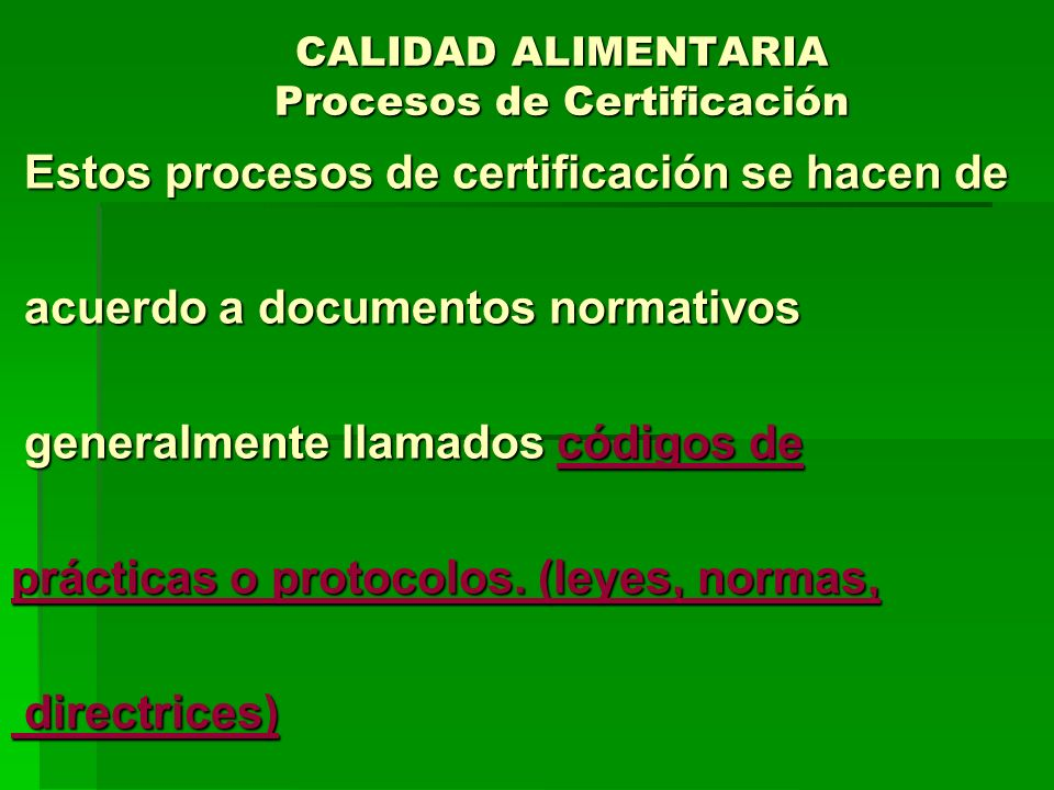 CALIDAD ALIMENTARIA Procesos de Certificación