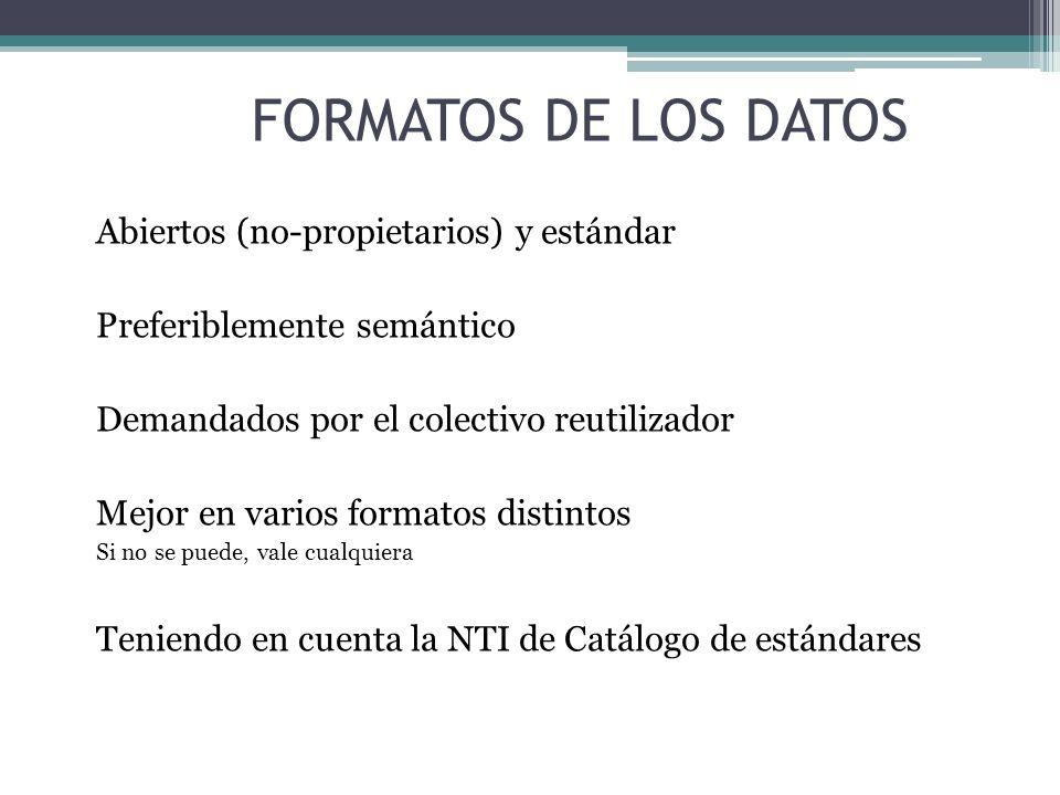 FORMATOS DE LOS DATOS Abiertos (no-propietarios) y estándar