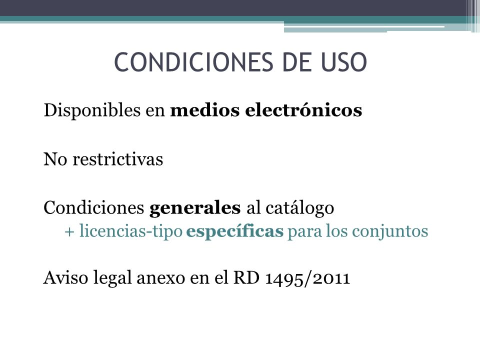 CONDICIONES DE USO Disponibles en medios electrónicos No restrictivas