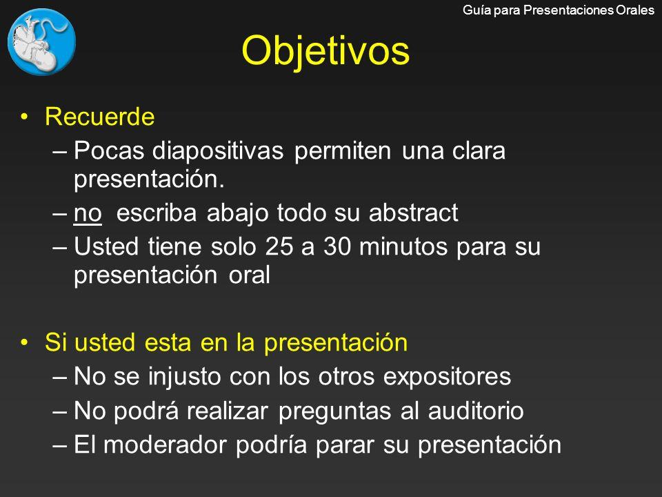 Objetivos Recuerde Pocas diapositivas permiten una clara presentación.