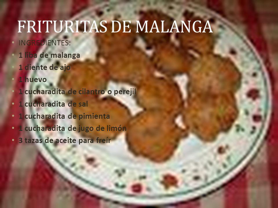 FRITURITAS DE MALANGA INGREDIENTES: 1 liba de malanga 1 diente de ajo