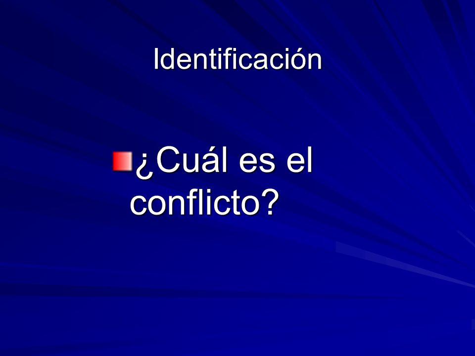 Identificación ¿Cuál es el conflicto