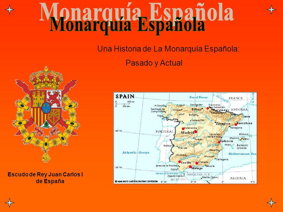 Monarquía Española Una Historia de La Monarquía Española: