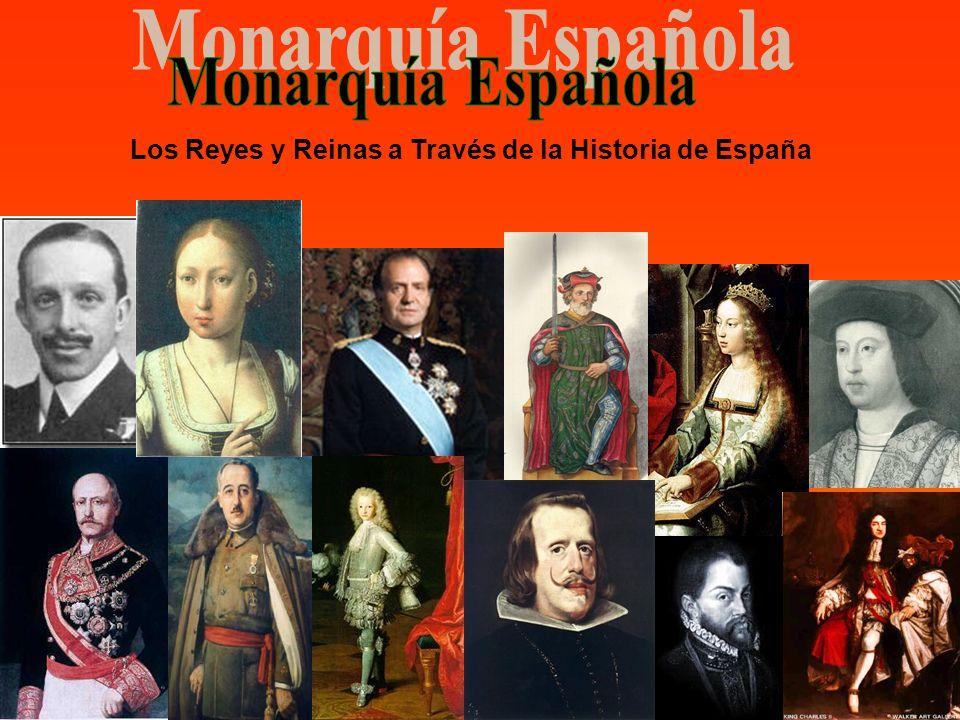 Monarquía Española Los Reyes y Reinas a Través de la Historia de España