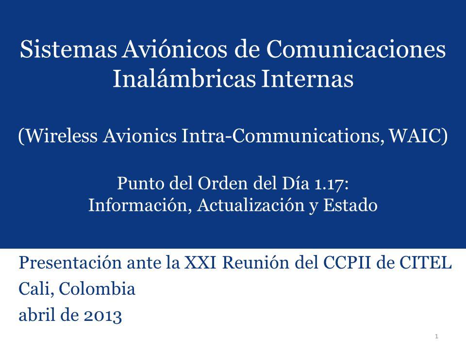 Sistemas Aviónicos de Comunicaciones Inalámbricas Internas (Wireless Avionics Intra-Communications, WAIC) Punto del Orden del Día 1.17: Información, Actualización y Estado