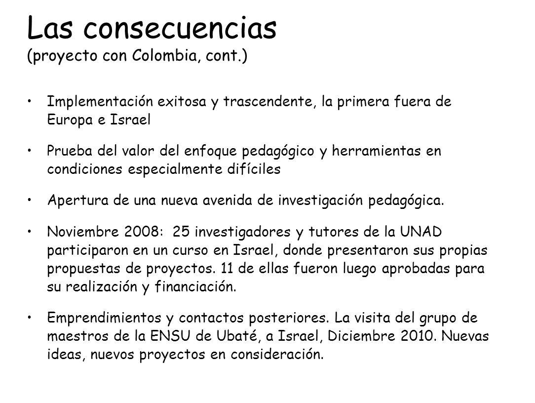 Las consecuencias (proyecto con Colombia, cont.)
