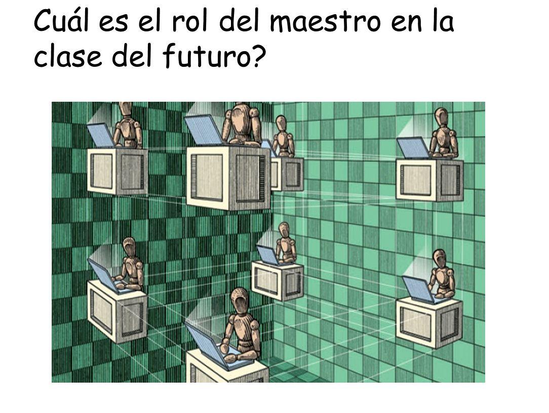 Cuál es el rol del maestro en la clase del futuro
