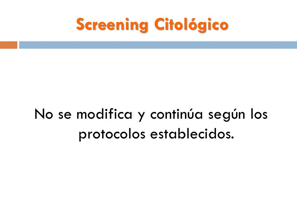 No se modifica y continúa según los protocolos establecidos.