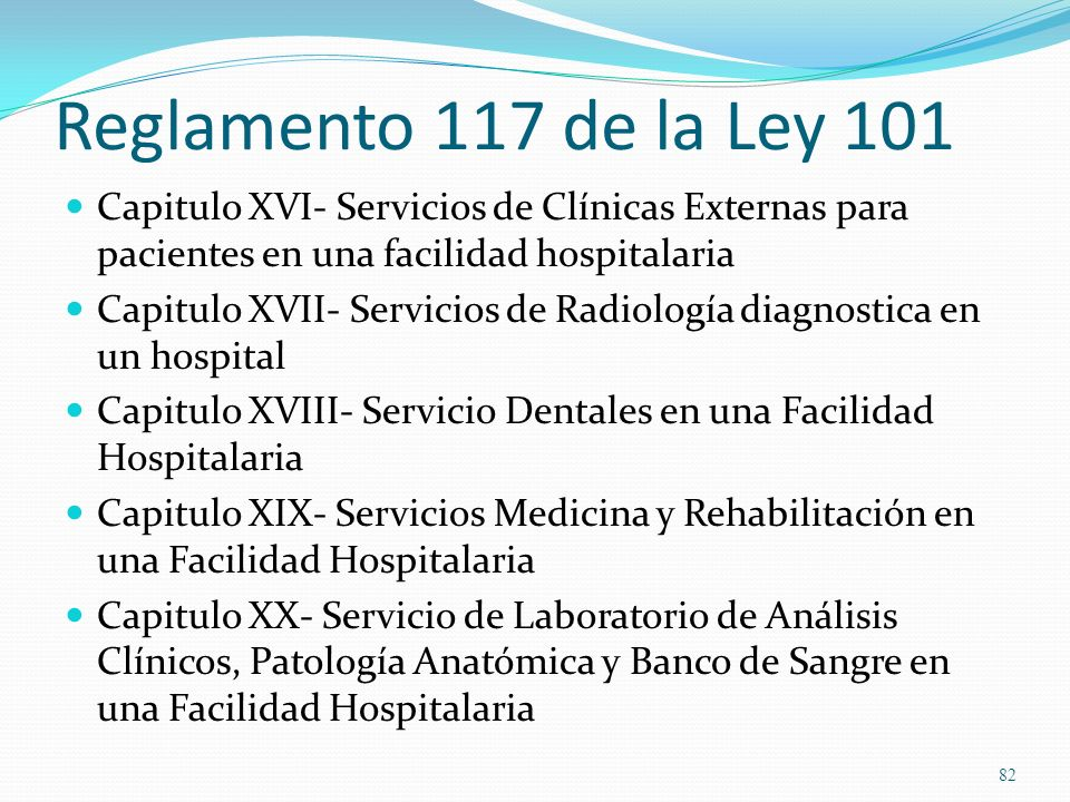 Reglamento 117 de la Ley 101Capitulo XVI- Servicios de Clínicas Externas para pacientes en una facilidad hospitalaria.