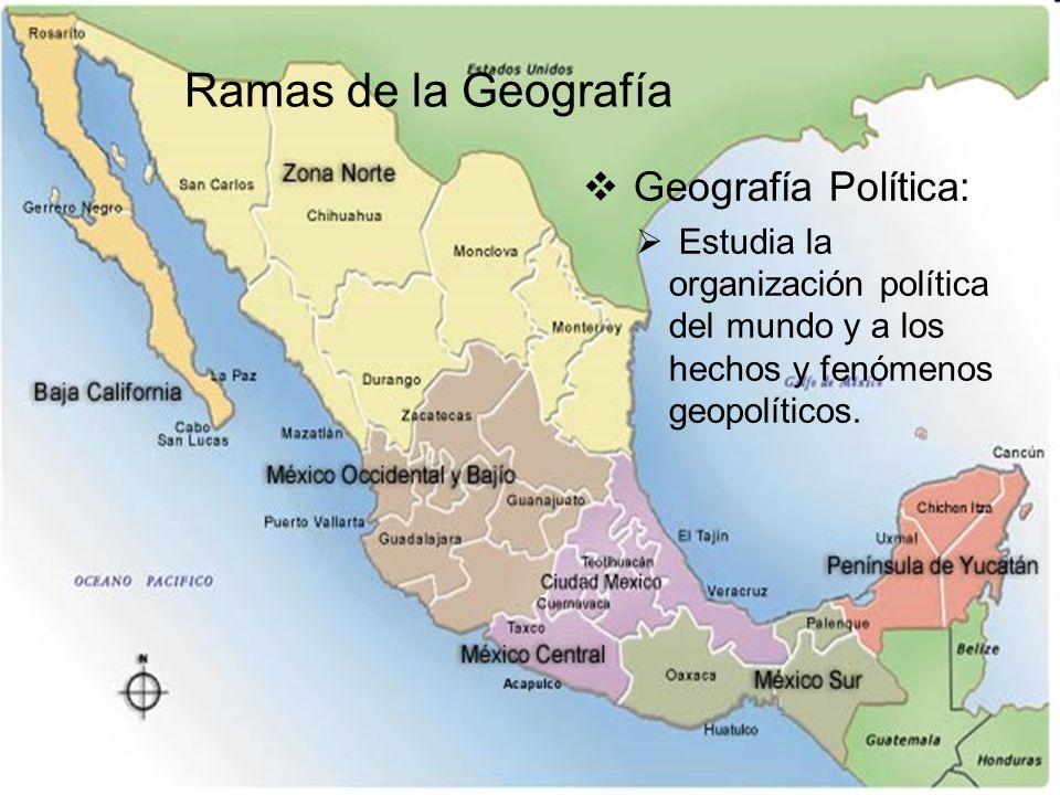 Ramas de la Geografía Geografía Política: