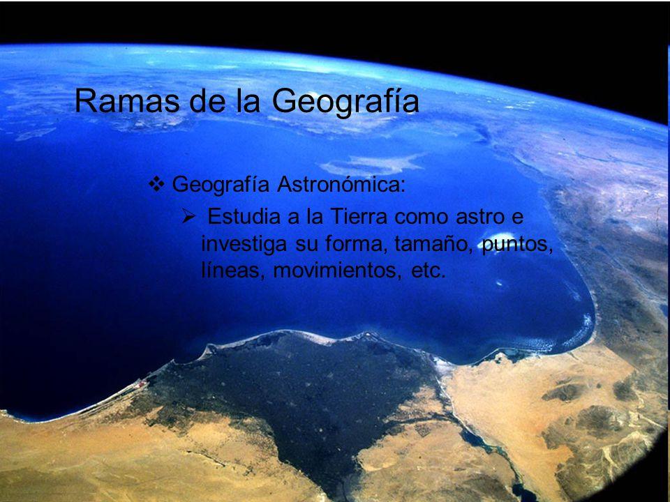 Ramas de la Geografía Geografía Astronómica: