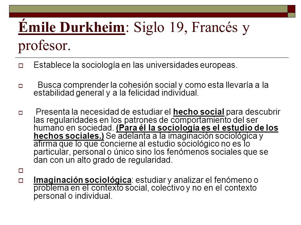 Émile Durkheim: Siglo 19, Francés y profesor.
