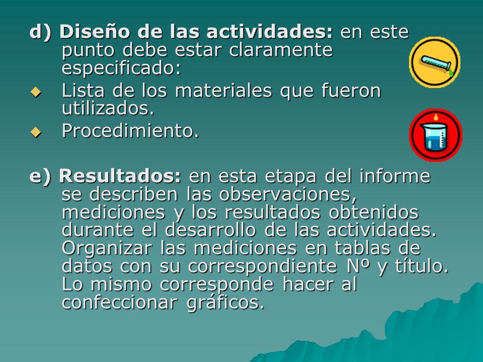 d) Diseño de las actividades: en este punto debe estar claramente especificado: