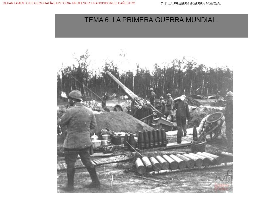 TEMA 6. LA PRIMERA GUERRA MUNDIAL.
