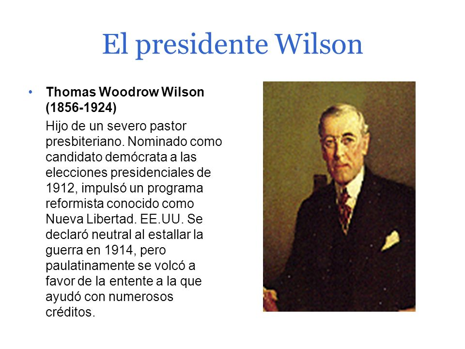 El presidente Wilson Thomas Woodrow Wilson (1856-1924)